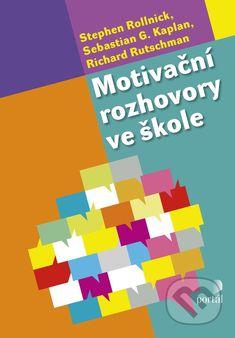 Motivační rozhovory ve škole - Stephen Rollnick,  Sebastian G. Kaplan