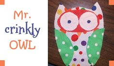 Crinkly Owl Tutorial ~ Babies Love Them! (she: Amy) - Or so she says...