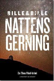 Nattens gerning - en Thea Vind krimi af Steen Bille, Lisbeth Ammitzbøll Bille, ISBN 9788711384572