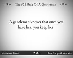 rules of a gentleman # 29 My Best Friend, Best Friends, Gentleman Rules, Go To Sleep, True Quotes, Relationship Quotes, Cards Against Humanity, Thoughts, Words