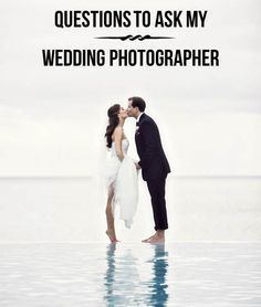 Questions to Ask Your Wedding Photographer. I would've never thought of these..!