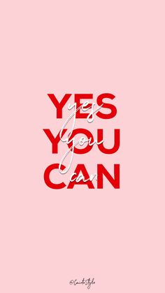 Encouraging Thoughts: Yes. You. Can!