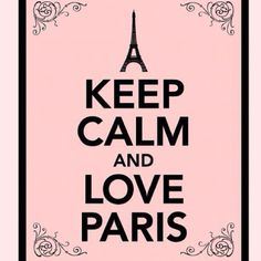 Keep Calm-Love Paris