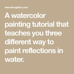 A watercolor painting tutorial that teaches you three different way to paint reflections in water.