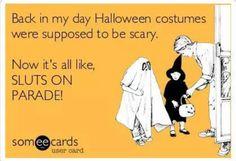 Halloween ecard - Humor me - All things Halloween - Ecards inappropriate - halloween quotes Halloween Quotes, Halloween Pictures, Halloween Fun, Halloween Ecards, Ecards Humor, Memes Spongebob, Sarcastic Pictures, E Cards, Humor
