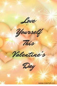 How about loving YOURSELF this Valentine's Day?!
