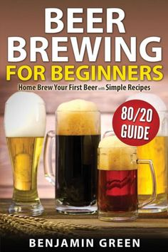 Beer Brewing for BeginnersAre you interested in brewing beer but haven't because the process is too complicated?