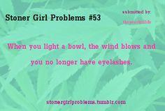 Stoner Girl Problems