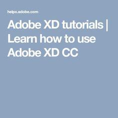Adobe XD tutorials | Learn how to use Adobe XD CC