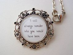 """Inspiring quote which would make a great memorial piece for a mother who has lost a child """"I will always wonder who you would have been"""" Pendant measures 1 Birthstones By Month, Picture Necklace, People Fall In Love, Losing A Child, Memorial Jewelry, Supergirl, Quotes Quotes, Filigree, Antique Silver"""