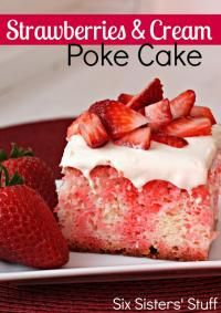 Six Sisters Strawberries and Cream Poke Cake.