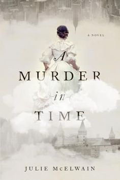 A Murder in Time, by Julie McElwain. When brilliant FBI agent Kendra Donovan stumbles back in time and finds herself in a 19th century English castle under threat from a vicious serial killer, she scrambles to solve the case before it takes her life—200 years before she was even born. / Pegasus Books