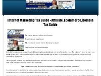 Your Tax Bill and the Internet Marketing Tax Guide Dear Domainer and Internet Marketer, Let's be honest, taxes, accounting, and bookkeeping probably just are not what excite you…  But it doesn't need to scare you either! Armed with a little knowledge (written in plain simple language) you can learn the strategies to, most importantly, not get hit with an unnecessary huge tax bill.