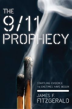 The 9/11 Prophecy: Startling Evidence the Endtimes Have Begun by James Fitzgerald,http://www.amazon.com/dp/1938067088/ref=cm_sw_r_pi_dp_aBrlsb1EF3W4FNH8