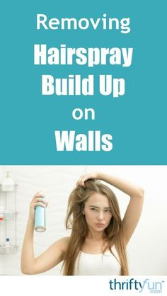 'Removing Hairspray Build Up on Walls...!' (via ThriftyFun)