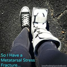 So I Have a Metatarsal Stress Fracture