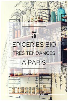 5 épiceries bio très tendances à Paris / Yonder