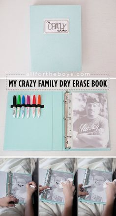 All for the Boys: DIY Dry Erase Book. Photocopy pics of your fam, making somewhat faded. Put in plastic page protectors. Glue dry erase markers holder in front of book. Let kids draw mustaches, tattoos, or scribble. Can also add letter practice sheets etc.
