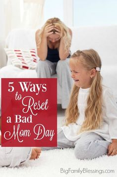 When you feel like the worst mom ever use these tips to help reset from a bad mom day.