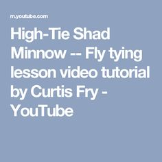 High-Tie Shad Minnow -- Fly tying lesson video tutorial by Curtis Fry - YouTube