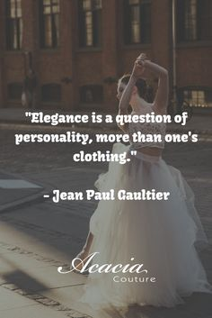 """""""Elegance is a question of personality, more than one's clothing."""" - Jean Paul Gaultier #inspirational #motivational #positive #happiness #quote #QOTD #knowledge #transformation #success #living #wisdom #hope #life #fashion #trends #style #liveyourlife #passion #dreambig #lifequotes #wordofwisdom #instaquote http://goo.gl/U1Fo9S"""