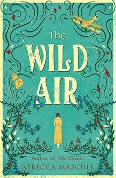 """Read """"The Wild Air"""" by Rebecca Mascull available from Rakuten Kobo. In Edwardian England, aeroplanes are a new, magical invention, while female pilots are rare indeed. When shy Della Dobbs. Cool Books, New Books, Books To Read, Best Book Covers, Beautiful Book Covers, Book Cover Design, Book Design, Oxford Bookworms Library, Song Of The Sea"""