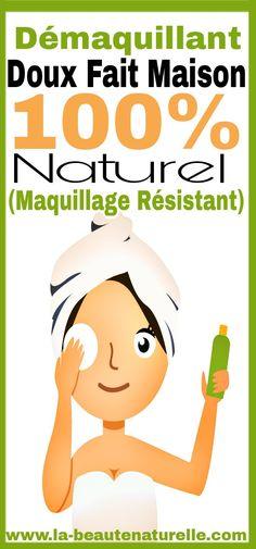 Démaquillant doux fait maison 100% naturel (maquillage résistant) #Démaquillant #maison