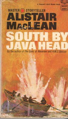 South by Java Head, by Alistair MacLean