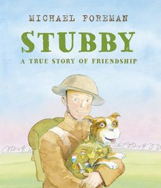 """Read """"Stubby A True Story of Friendship"""" by Michael Foreman available from Rakuten Kobo. Stubby was a brave soldier, a loyal friend . and a dog. From an army training camp to the trenches in France, this i. Nonfiction Books For Kids, The Incredible True Story, Army Training, History Magazine, War Dogs, World War I, True Stories, Childrens Books, Books To Read"""