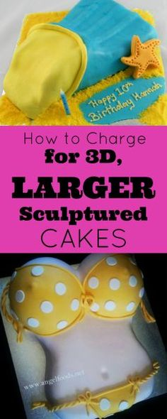 Cake Pricing Guide How Much to Charge for 3D, Larger, Sculptured Cakes