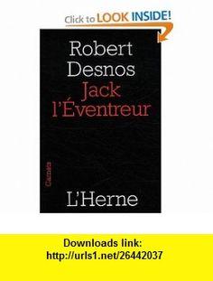 Jack lEventreur (French Edition) (9782851978981) Robert Desnos , ISBN-10: 2851978985  , ISBN-13: 978-2851978981 ,  , tutorials , pdf , ebook , torrent , downloads , rapidshare , filesonic , hotfile , megaupload , fileserve