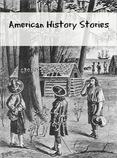 American History Stories - 4 Living #History Volumes  Interesting examples of how history used to be taught; downloads, free.