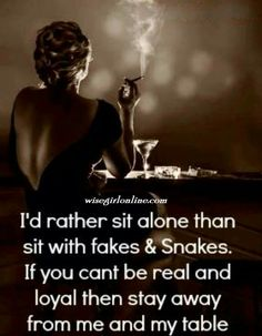 Fakes and snakes i prefer have A few True friends on who i can count not lot of fake friends who dump you for the first stupid reason That comes across. Now Quotes, Bitch Quotes, Badass Quotes, True Quotes, Great Quotes, Motivational Quotes, Funny Quotes, Inspirational Quotes, Diva Quotes