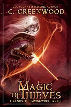 Magic of Thieves Legends of Dimmingwood Book 1