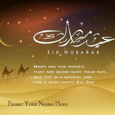 create my name eid ul fitr wishes and eid mubarak greeting card.write your name on eid mubarak greeting picture image.write name on eid mubarak wishes images Eid Mubarak Wünsche, Eid Mubarak Wishes Images, Eid Mubarak Messages, Eid Mubarak Greeting Cards, Eid Cards, Eid Mubarak Greetings, Happy Eid Mubarak, Online Greeting Cards, Birthday Greeting Cards