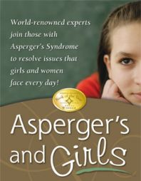 Asperger's and Girls: Featuring Tony Atwood, Temple Grandin, Plus 7 More Experts READ review >