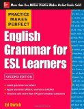 Practice Makes Perfect English Grammar for ESL Learners, 2nd Edition