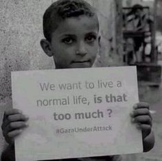 """""""Dear world : """"We want to live a normal life. Sad Quotes, Words Quotes, Palestine Quotes, Palestine Art, Innocent Child, Protest Signs, Normal Life, Life Motivation, Frases"""