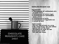 Chocolate Mug(Shot) Cake, get it? Only takes 2 minutes, 5 simple ingredients, virtually no clean-up and absolutely delicious.