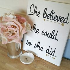 Inspirational wall art- She believed she could so she did- quote on canvas…