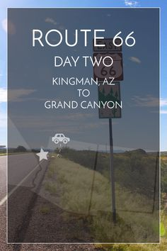 I was still kind of tired when we woke up for our day two drive. Luckily,  we had less driving to do and more to stop and explore.  Our day two {projected} itinerary:      * Roadrunner Cafe{Kingman, AZ}     * Hackberry General Store{Kingman, AZ}     * Grand Can