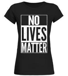 NO LIVES MATTER Funny Halloween Best Top Nihilist T-Shirt beach body t shirt,body beach shirt,fake beach body shirt,beach body bikini t shirt,