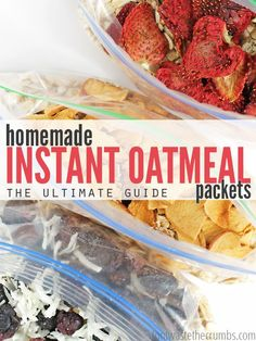 ... oatmeal in the morning) and homemade instant oatmeal packets are much
