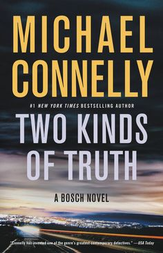 Two Kinds of Truth by Michael Connelly A Harry Bosch Novel #20  #mystery #suspense #fiction #thriller #book