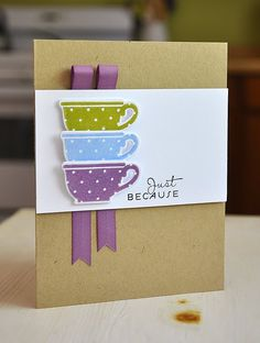 like the ribbon idea: tea cup card Cute Cards, Diy Cards, Simply Stamps, Coffee Cards, Beautiful Handmade Cards, Get Well Cards, Card Tags, Creative Cards, Greeting Cards Handmade