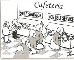 At the cafeteria: self service, and non-self service.
