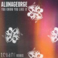 AlunaGeorge x Tchami - You Know You Like It (Remix) [Free Download]