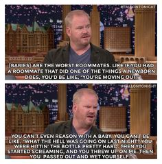 Funny pictures about Jim Gaffigan on Babies. Oh, and cool pics about Jim Gaffigan on Babies. Also, Jim Gaffigan on Babies photos. Jim Gaffigan, Haha Funny, Funny Memes, Funny Stuff, Funny Things, Funny Shit, That's Hilarious, Funny People, Random Things