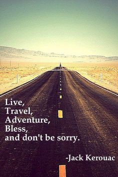 Live travel adventure bless and don't be sorry | Anonymous ART of Revolution