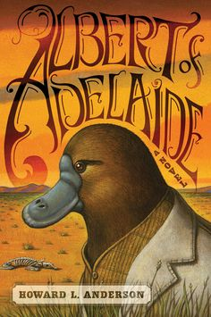 The book jacket for Howard L. Anderson's ALBERT OF ADELAIDE. Jacket design and lettering by Catherine Casalino. Jacket painting by Marc Burckhardt.